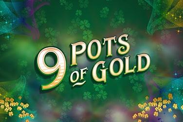 9 Pots Of Gold ™